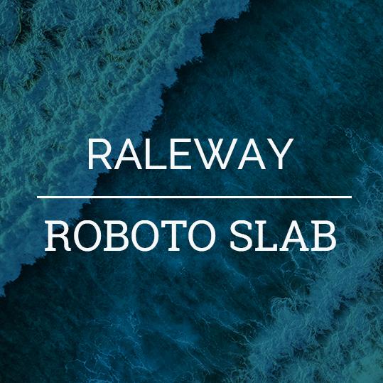 Raleway and Roboto Slab