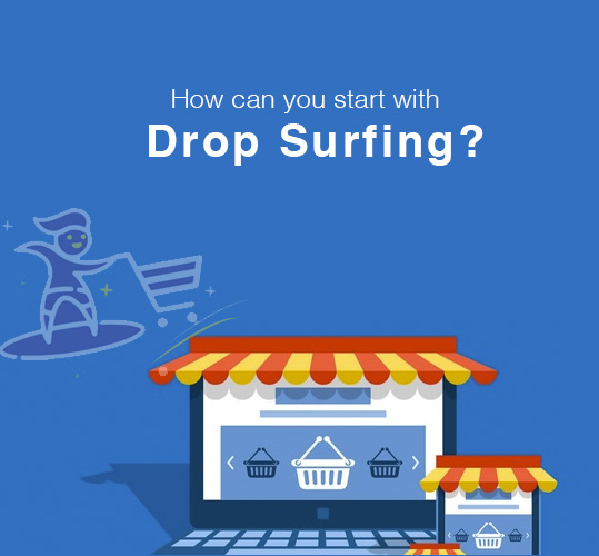 How can you start with Drop Surfing?