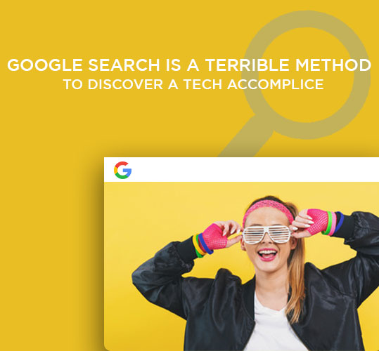 Google Search is terrible method to discover a tech accomplice