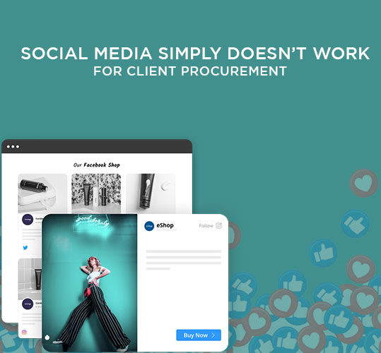 Social media simply doesn't work for client procurement