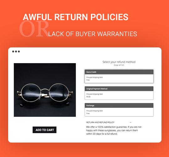 Awful return policies or lack of buyer warranties