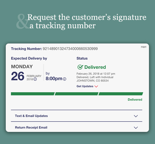 Request the customer's signature and a tracking number