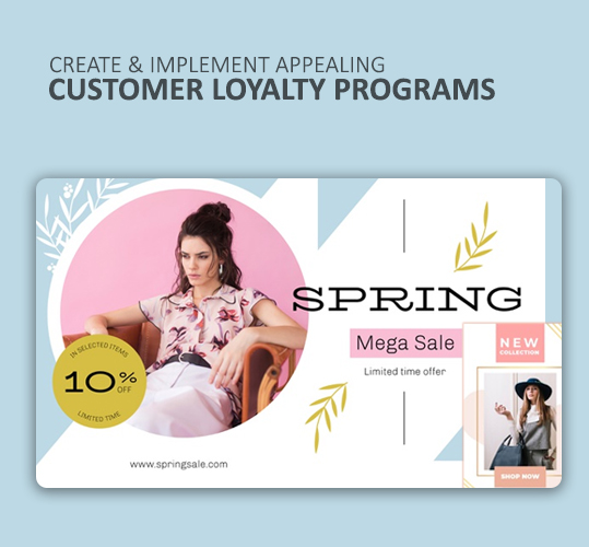 Create & Implement Appealing Customer Loyalty Programs