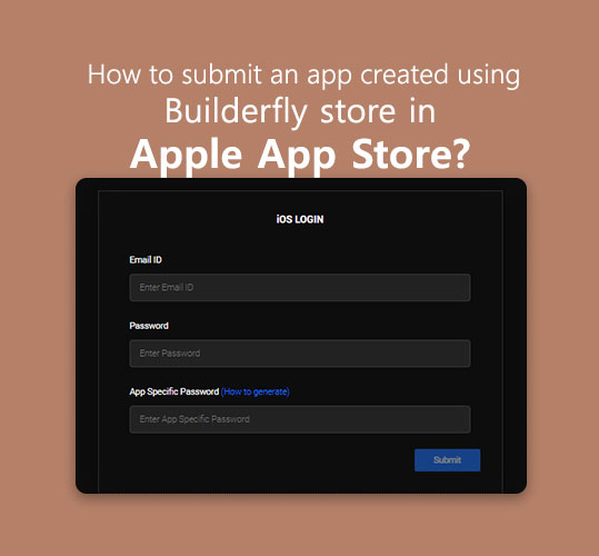 How to submit an app created using Builderfly store in Apple App Store
