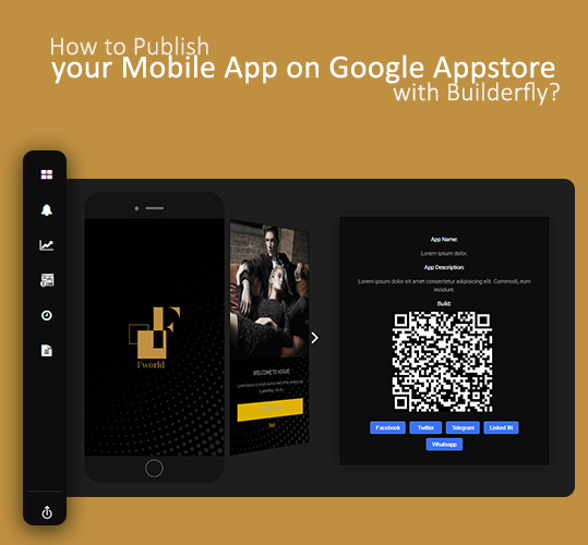 How to Publish your Mobile App on Google Appstore with Builderfly?