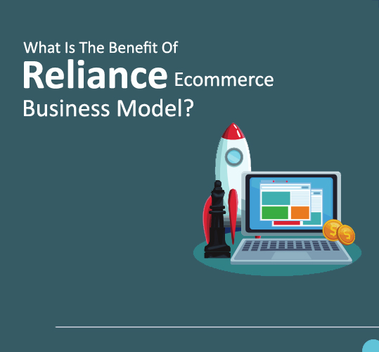 What Is The Benefit Of Reliance Ecommerce Business Model