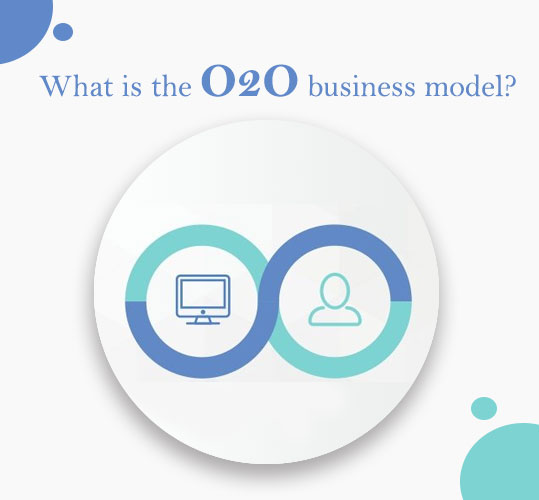 What is the O2O business model